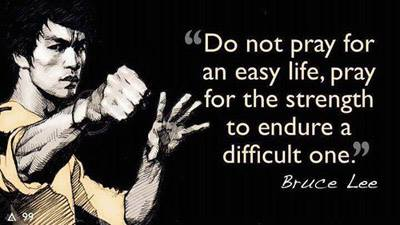 bruce lee do not pray for an easy life