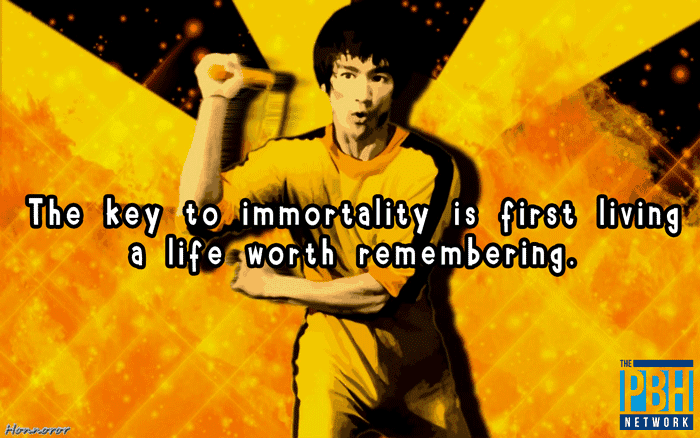 The first key to immortality is to live a life worth remembering