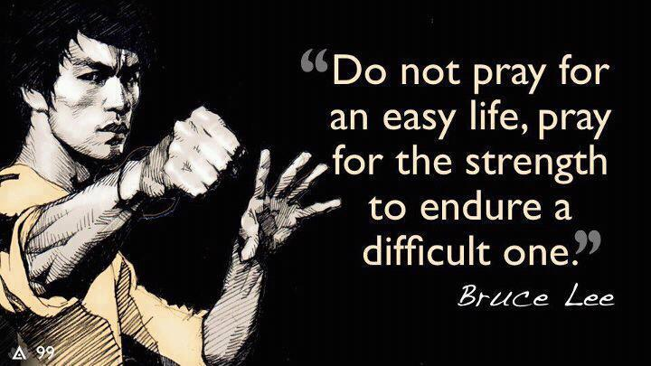 do-not-pray-for-an-easy-life-bruce-lee (1)