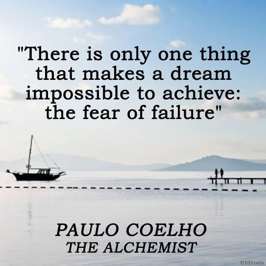 there-is-only-one-thing-that-makes-a-dream-impossible-to-achieve-the-fear-of-failure-16